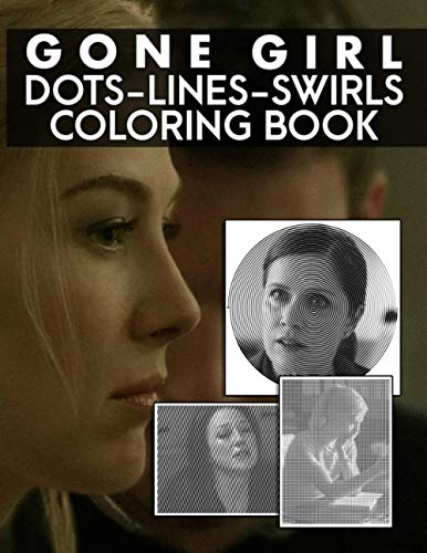 Gone Girl Dots Lines Swirls Coloring Book: Gone Girl Featuring Fun And Relaxing Activity Dots-Lines-Swirls Books For Adult