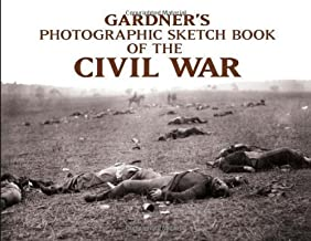 Photographic Sketch Book of the Civil War by Gardner, Alexander published by Dover Publications Inc. (2003)