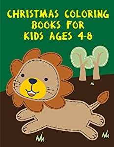 Christmas Coloring Books For Kids Ages 4-8: A Coloring Pages with Funny and Adorable Animals Cartoon for Kids,Children,Boys , Girls: 15 (Cute Animal Sport)