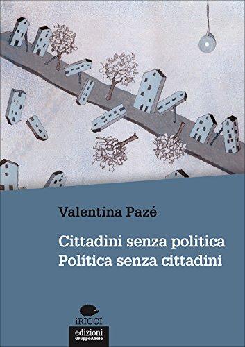 Cittadini senza politica. Politica senza cittadini (I ricci)