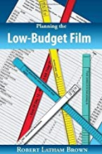 Planning the Low-Budget Film by Latham Brown, Robert. (Chalk Hill Books,2007) [Paperback] by Chalk Hil ,2007