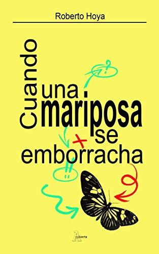 Cuando una mariposa se emborracha y otros tuits (Spanish Edition)