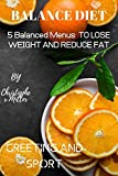 Balance Diet: 5 Balanced Menus To Lose Weight And Reduce Fat