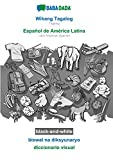 BABADADA black-and-white, Wikang Tagalog - Español de América Latina, biswal na diksyunaryo - diccionario visual: Tagalog - Latin American Spanish, visual dictionary