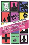 Reasonably Gay: Essays and Arguments Volume 4