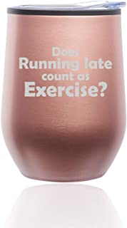 Stemless Wine Tumbler Coffee Travel Mug Glass With Lid Funny Does Running Late Count As Exercise (Rose Gold)
