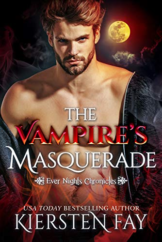 The Vampire's Masquerade: Steamy Paranormal Romance (Ever Nights Chronicles Book 2) (English Edition)