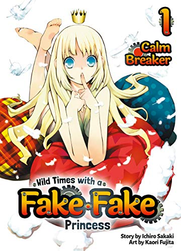 Wild Times with a Fake Fake Princess: Volume 1 by [Ichiro Sakaki, Kaori Fujita, MPT]