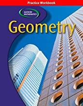 Glencoe Geometry, Practice Workbook (GEOMETRY: CONCEPTS & APPLIC)