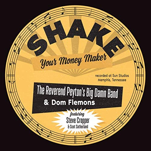 The Reverend Peyton's Big Damn Band & Dom Flemons feat. Steve Cropper & Scot Sutherland