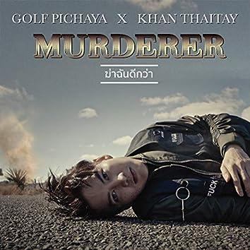 Murderer (feat. Khan Thaitanium)