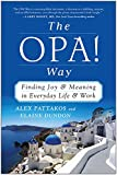 Image of The OPA! Way: Finding Joy & Meaning in Everyday Life & Work