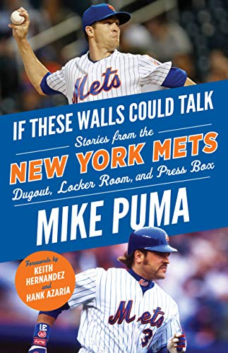 If These Walls Could Talk: New York Mets: Stories From the New York Mets Dugout, Locker Room, and Press Box
