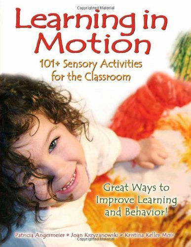 [(Learning in Motion: 101+ Sensory Activities for the Classroom)] [Author: Patricia Angermeier] published on (June, 2009)