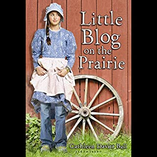 Little Blog on the Prairie audiobook cover art