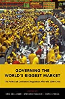 Governing the World's Biggest Market: The Politics of Derivatives Regulation After the 2008 Crisis
