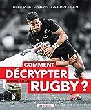 Comment décrypter un match de rugby ?