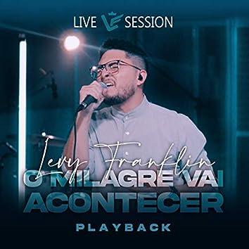 O Milagre Vai Acontecer (Playback) (Live Session)