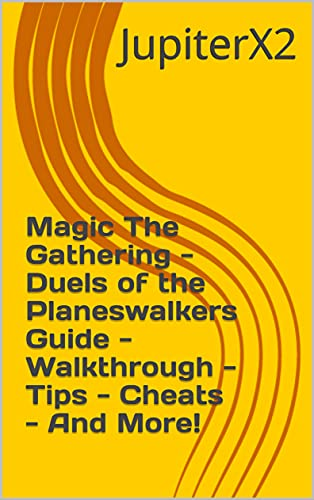 Magic The Gathering - Duels of the Planeswalkers Guide - Walkthrough - Tips - Cheats - And More! (English Edition)
