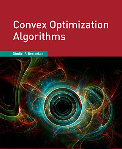Compare Textbook Prices for Convex Optimization Algorithms 1 Edition ISBN 9781886529281 by Dimitri P. Bertsekas