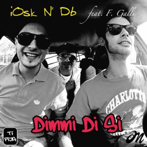 Dimmi di si (feat. Federico Galli)
