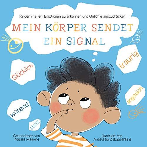 Mein Körper sendet ein Signal: Kindern helfen, Emotionen zu erkennen und Gefühle auszudrücken