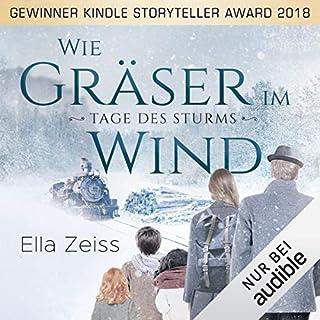 Wie Gräser im Wind     Tage des Sturms 1              Autor:                                                                                                                                 Ella Zeiss                               Sprecher:                                                                                                                                 Oliver Wronka                      Spieldauer: 11 Std. und 48 Min.     95 Bewertungen     Gesamt 4,4