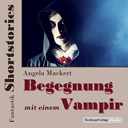 Begegnung mit einem Vampir (Fantastik Shortstories) Titelbild