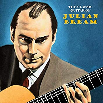 The Classic Guitar of Julian Bream (Remastered)