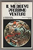 IL MEDIOEVO PROSSIMO VENTURO (LA DEGRADAZIONE DEI GRANDI SISTEMI) MONDADORI 1974