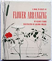 Flower arranging, (A Book to begin on) 0030763304 Book Cover