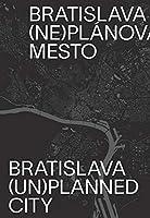Bratislava Unplanned City