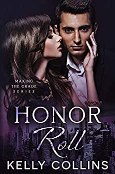 Honor Roll (Making the Grade Series Book 2) by [Kelly Collins]