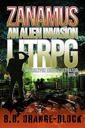 Zanamus: An Alien Invasion LitRPG (Apocalypse Earth Cultivator Book 1) (English Edition)