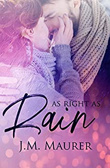 As Right As Rain by [J.M. Maurer]
