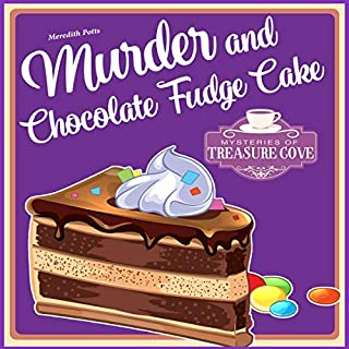 Murder and Chocolate Fudge Cake      Mysteries of Treasure Cove, Book 1              By:                                                                                                                                 Meredith Potts                               Narrated by:                                                                                                                                 Carrie Burgess                      Length: 3 hrs and 28 mins     20 ratings     Overall 4.4