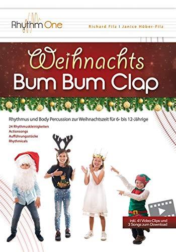 Weihnachts-Bum Bum Clap: Rhythmus und Body Percussion zur Weihnachtszeit für 6- bis 12-Jährige (inkl. 41 Video-Clips und 3 Actionsongs zum Download)