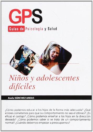 NIÑOS Y ADOLESCENTES DIFÍCILES (GPS)