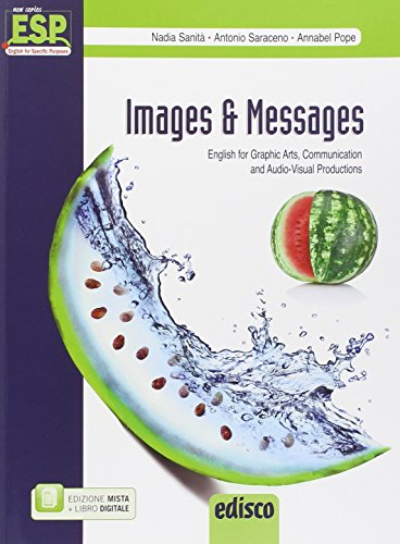 Images and messages. English for graphic arts, communication and audio-visual production. Per gli Ist. tecnici e professionali. Con e-book. Con espansione online