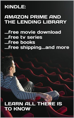 Amazon Com Kindle Amazon Prime And The Lending Library Free Movie Download Free Tv Series Free Books Free Shipping And More Ebook Landry Ari Kindle Store