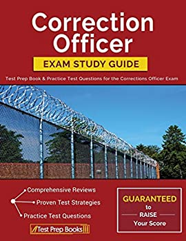 Correction Officer Exam Study Guide  Test Prep Book & Practice Test Questions for the Corrections Officer Exam