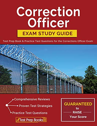 Correction Officer Exam Study Guide Test Prep Book Practice Test Questions For The Corrections Officer Exam