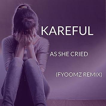 As She Cried