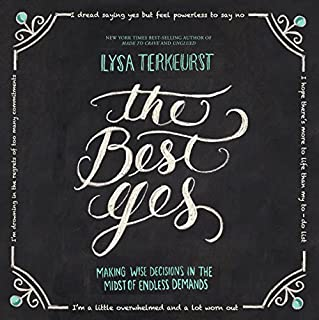 The Best Yes     Making Wise Decisions in the Midst of Endless Demands              By:                                                                                                                                 Lysa TerKeurst                               Narrated by:                                                                                                                                 Amber Quick                      Length: 6 hrs and 31 mins     1,159 ratings     Overall 4.6