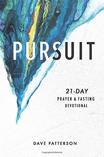 Pursuit: 21-Day Prayer and Fasting Devotional