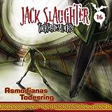 Jack Slaughter – Folge 16: Asmodianas Todesring