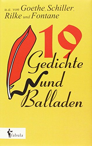 19 Gedichte und Balladen: u.a. von Goethe, Schiller, Rilke und Fontane