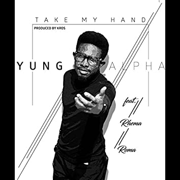 Take My Hand (feat. Rhema & Roma)