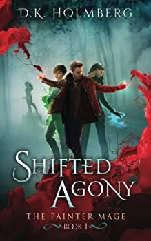 Shifted Agony - Book #1 of the Painter Mage