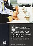 La responsabilidad del administrador en las sociedades de capital (Empresas)